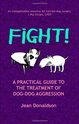 9780970562968: Fight!: A Practical Guide to the Treatment of Dog-dog Aggression