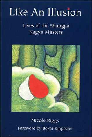 Like An Illusion: Lives of the Shangpa: Nicole Riggs