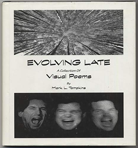 Evolving Late: a Collection of Visual Poems: Tompkins, Mark L. (signed)