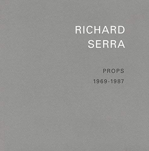 Richard Serra: Props 1969-1987 (0970567111) by Richard Serra