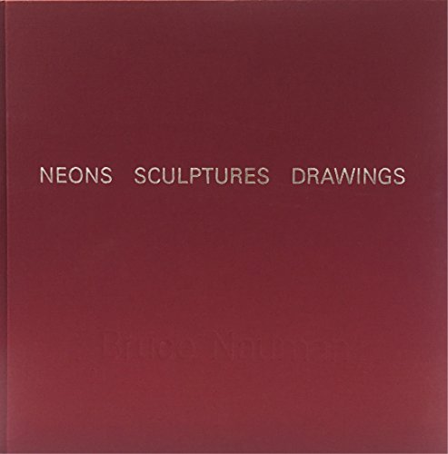 BRUCE NAUMAN NEONS SCULPTURES DRAWINGS