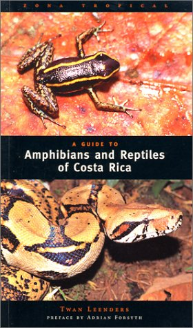 9780970567802: A Guide to the Amphibians and Reptiles of Costa Rica