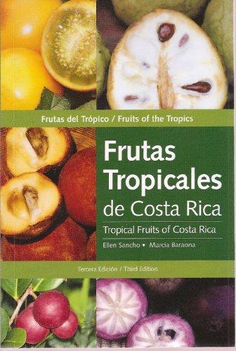 9780970567864: Frutas Tropicales de Costa Rica - Tropical Fruits of Costa Rica (English and Spanish Text) by Marcia Baraona Ellen Sancho (2007-08-02)