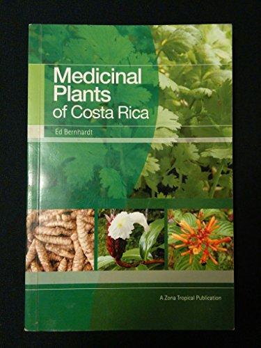 Medicinal Plants of Costa Rica (Ed Bernhardt): ED BERNHARDT