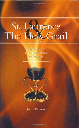 9780970568212: St. Laurence and the Holy Grail: The Story of the Holy Chalice of Valencia