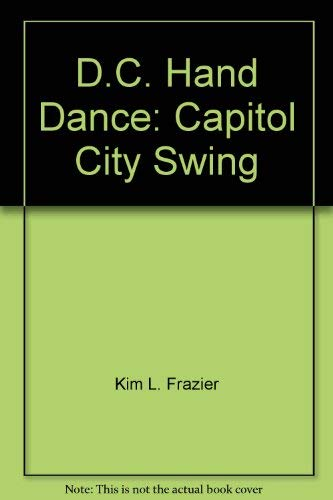 9780970568304: D.C. (District of Columbia) Hand Dance: Capitol City Swing