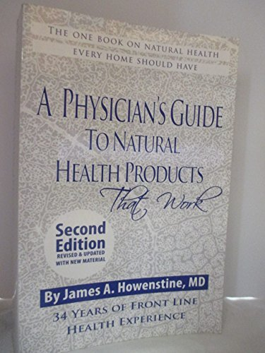 A Physician's Guide to Natural Health Products, 2nd Edition: James A. Howenstine