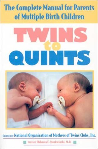 9780970569233: Twins to Quints: The Complete Manual for Parents of Multiple Birth Children