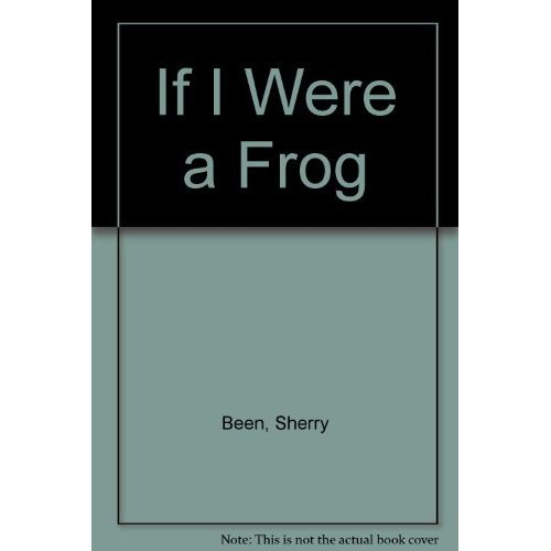 9780970569301: If I Were A Frog