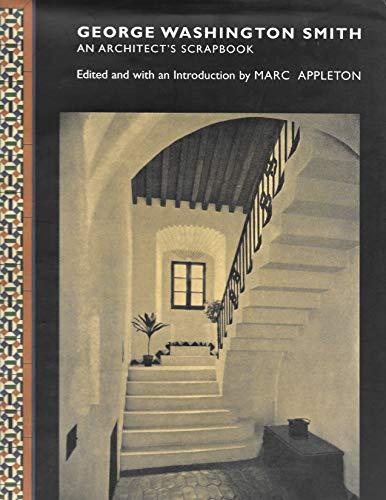 George Washington Smith: An Architect's Scrapbook: Appleton, Marc