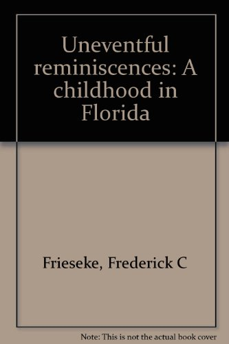 Uneventful reminiscences: A childhood in Florida: Frederick C Frieseke