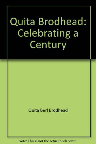 Quita Brodhead: Celebrating a Century: Quita Berl Brodhead