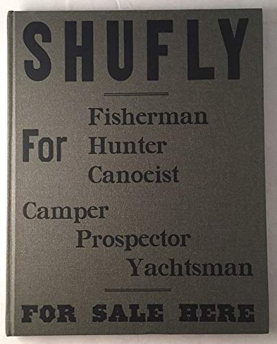 Shufly for Fisherman Hunter Canoeist Camper Prospector Yachtsman For Sale Here: Weber, Bruce