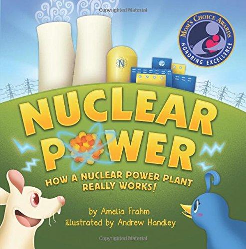 9780970575227: Nuclear Power: How a Nuclear Power Plant Really Works! (Mom's Choice Award Recipient)