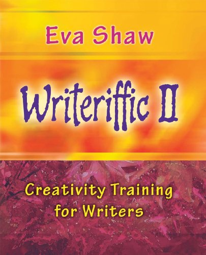 Writeriffic II: Creativity Training for Writers (0970575866) by Eva Shaw