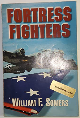 9780970579911: Fortress fighters: An autobiography of a B-17 aerial gunner