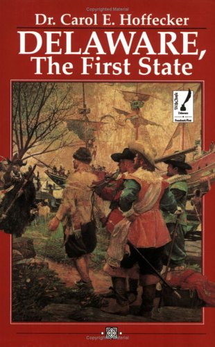 9780970580405: Delaware: The First State, Revised Edition