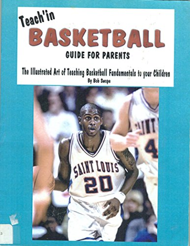 Teach'in Basketball Guide for Parents: Swope, Bob