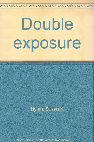 Double Exposure: Hylen, Susan K