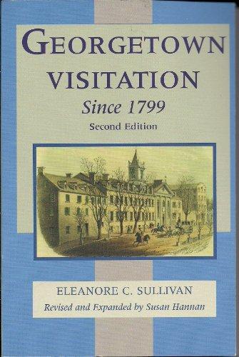 Georgetown Visitation Since 1799: Susan Hannan Eleanore C. Sullivan