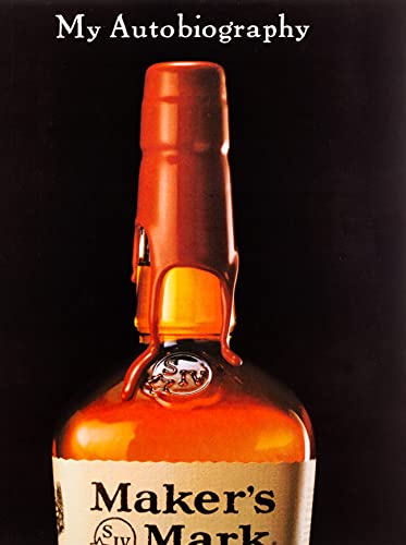 MAKER'S MARK - MY AUTOBIOGRAPHY: Samuels, Bill, Jr.