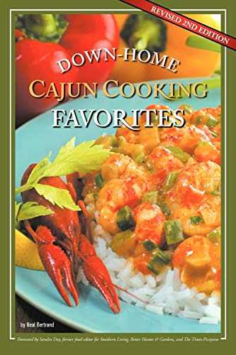9780970586872: Down-Home Cajun Cooking Favorites: The Best Authentic Cajun Recipes from Louisiana's Bayou Country, or How to Cook Traditional Cajun Meals as if You Were Born a Cajun
