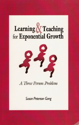9780970587466: Learning & Teaching for Exponential Growth: A Three Person Problem
