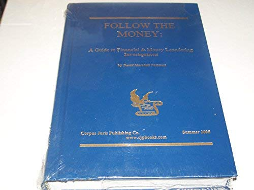 9780970588722: Follow the Money: A Guide to Financial and Money Laundering Investigations