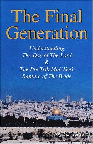 The Final Generation: Hanley, P. J.