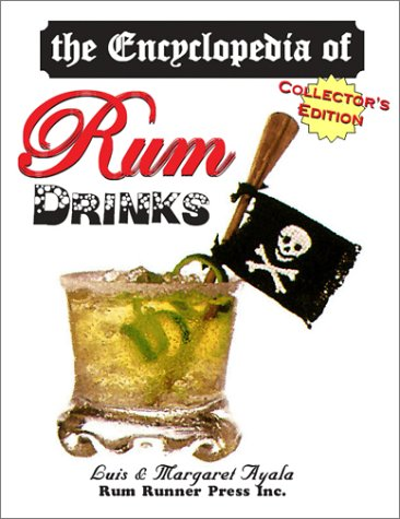 9780970593825: The Encyclopedia of Rum Drinks, Collector's Edition