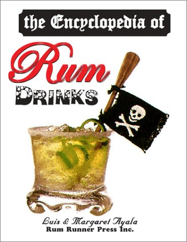 9780970593832: The Encyclopedia of Rum Drinks