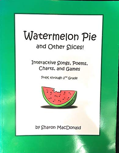 9780970594914: Watermelon Pie and Other Slices! Interactive Songs, Poems, Charts, and Games