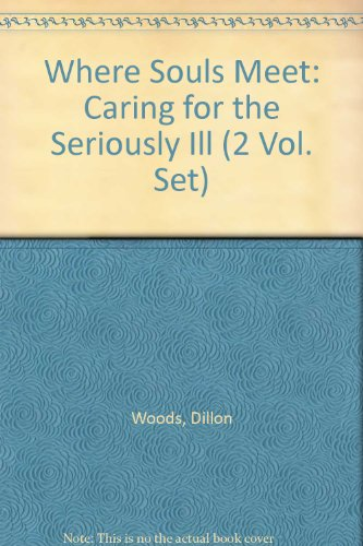 9780970598134: Where Souls Meet: Caring for the Seriously Ill (2 Vol. Set)