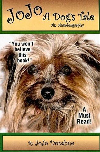 JoJo: A Dog's Tale: an Autobiography: Jojo Donahue