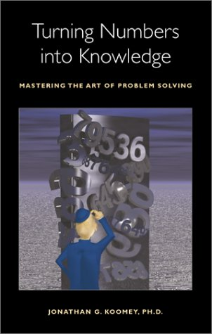 9780970601902: Turning Numbers into Knowledge: Mastering the Art of Problem Solving