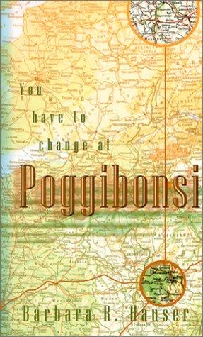 9780970602602: You Have to Change at Poggibonsi