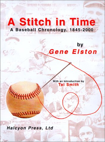 9780970605412: A Stitch in Time:: A Baseball Chronology, 1845-2000