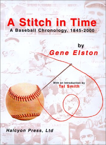 9780970605450: A Stitch in Time: A Baseball Chronology, 1845-2000