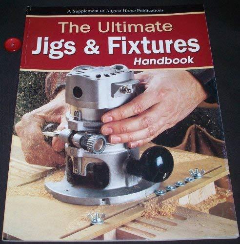9780970606396: The Ultimate Jigs & Fixtures Handbook