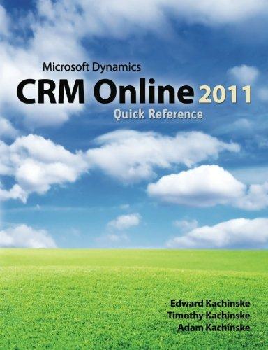 Microsoft Dynamics CRM Online 2011 Quick Reference: Timothy Kachinske