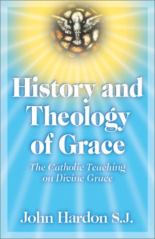 9780970610614: History and Theology of Grace: The Catholic Teaching of Divine Grace