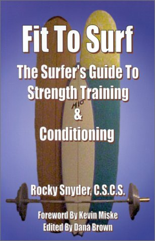 9780970612007: Fit to Surf: The Surfer's Guide to Strength Training & Conditioning
