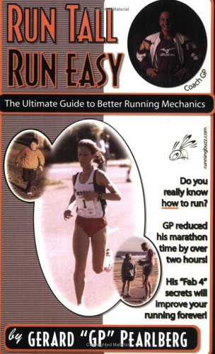 9780970612052: Run Tall Run Easy: The Ultimate Guide to Better Running Mechanics