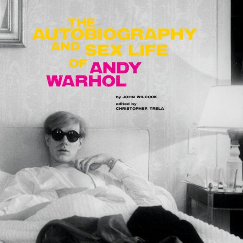9780970612618: The Autobiography and Sex Life of Andy Warhol