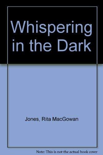 Whispering in the Dark: Rita MacGowan Jones