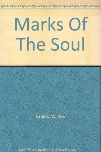 Marks Of The Soul: Faulds, W. Rod