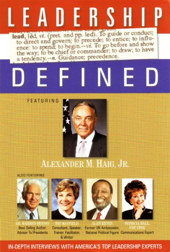Leadership Defined: In-Depth Interviews with America's Top Leadership Experts - Featuring Alexand...