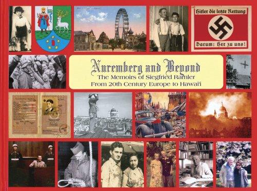 9780970621344: Nuremberg and Beyond: The Memoirs of Siegfried Ramler from 20th Century Europe to Hawaii