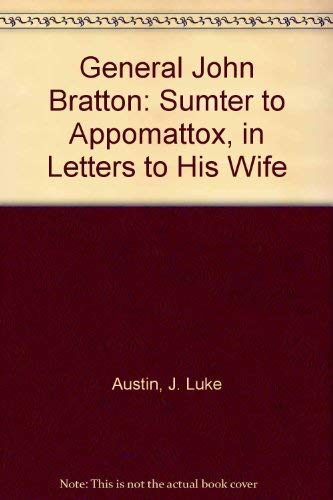 9780970621436: General John Bratton: Sumter to Appomattox, in Letters to His Wife
