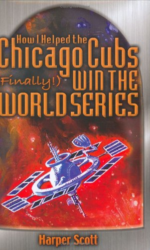 9780970622570: How I Helped the Chicago Cubs (Finally!) Win the World Series